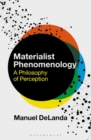 Image for Materialist phenomenology  : a philosophy of perception
