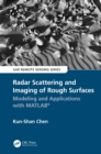 Image for Radar Scattering and Imaging of Rough Surfaces: Modeling and Applications With MATLAB¬