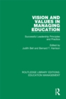 Image for Vision and values in managing education: successful leadership principles and practice : 2