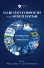 Image for Solid state composites and hybrid systems: fundamentals and applications