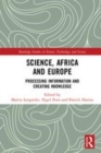 Image for Science, Africa and Europe  : processing information and creating knowledge