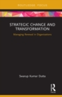 Image for Strategic change and transformation: managing renewal in organisations