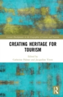 Image for Creating heritage for tourism