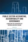 Image for Public sector accounting, accountability and governance: globalising the experiences of Australia and New Zealand