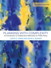 Image for Planning with complexity: an introduction to collaborative rationality for public policy