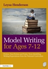 Image for Model writing for ages 7-12: fiction, non-fiction and poetry texts modelling writing expectations from the National Curriculum