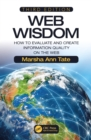 Image for Web Wisdom: How to Evaluate and Create Information Quality on the Web, Third Edition
