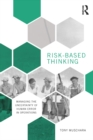 Image for Risk-Based Thinking: Managing the Uncertainty of Human Error in Operations