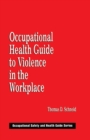 Image for Occupational health guide to violence in the workplace : 1