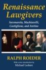 Image for Renaissance lawgivers: Savonarola, Machiavelli, Castiglione, and Aretino