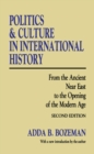 Image for Politics and culture in international history: from the ancient Near East to the opening of the modern age