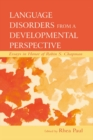 Image for Language disorders from a developmental perspective: essays in honor of Robin S. Chapman