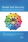 Image for Global Soil Security: towards more science-society interfaces : proceedings of the Global Soil Security 2016 Conference, December 5-6, 2016, Paris, France