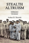 Image for Stealth altruism: forbidden care as Jewish resistance in the Holocaust