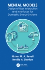 Image for Mental models: design of user interaction and interfaces for domestic energy systems