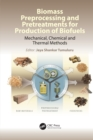 Image for Biomass Preprocessing and Pretreatments for Production of Biofuels: Mechanical, Chemical and Thermal Methods
