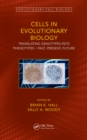 Image for Cells in evolutionary biology: translating genotypes into phenotypes : past, present, future