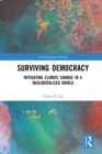 Image for Surviving Democracy: Mitigating Climate Change in a Neoliberalized World