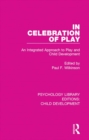 Image for In celebration of play: an integrated approach to play and child development : 17