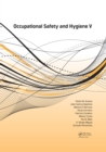 Image for Occupational safety and hygiene V: proceedings of the International Symposium on Occupational Safety and Hygiene (SHO 2017), April 10-11, 2017, Guimaraes, Portugal