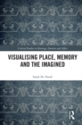 Image for Visualising place, memory and the imagined