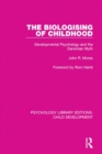 Image for The biologising of childhood: developmental psychology and the Darwinian myth : 7