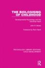 Image for Biologising of Childhood: Developmental Psychology and the Darwinian Myth