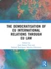 Image for The democratisation of EU international relations through EU law