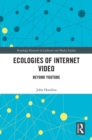 Image for Ecologies of Internet video: beyond YouTube