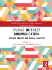 Image for Public interest communication: critical debates and global contexts