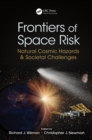 Image for Frontiers of space risk: natural cosmic hazards & societal challenges