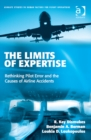 Image for The limits of expertise: rethinking pilot error and the causes of airline accidents