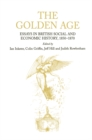 Image for The Golden Age: essays in British social and economic history 1850-1870