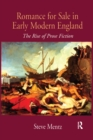 Image for Romance for Sale in Early Modern England: The Rise of Prose Fiction