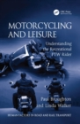 Image for Motorcycling and Leisure: Understanding the Recreational PTW Rider