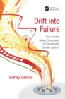 Image for Drift into failure: from hunting broken components to understanding complex systems