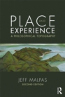 Image for Place and experience: a philosophical topography