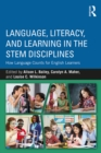 Image for Language, literacy, and learning in the STEM disciplines: how language counts for English learners