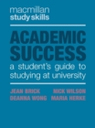 Image for Academic success  : a student's guide to studying at university