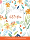 Image for Adult Coloring Journal : Addiction (Floral Illustrations, Springtime Floral)
