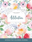 Image for Adult Coloring Journal : Addiction (Floral Illustrations, Le Fleur)
