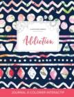 Image for Journal de Coloration Adulte : Addiction (Illustrations D'Animaux, Floral Tribal)