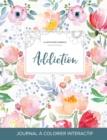 Image for Journal de Coloration Adulte : Addiction (Illustrations D'Animaux, La Fleur)