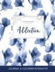 Image for Journal de Coloration Adulte : Addiction (Illustrations D'Animaux, Orchidee Bleue)