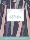 Image for Journal de Coloration Adulte : Addiction (Illustrations D'Animaux, Arbres Abstraits)