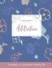 Image for Journal de Coloration Adulte : Addiction (Illustrations D'Animaux, Fleurs Simples)