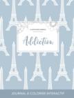 Image for Journal de Coloration Adulte : Addiction (Illustrations D'Animaux, Tour Eiffel)