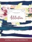 Image for Journal de Coloration Adulte : Addiction (Illustrations de Papillons, Floral Nautique)