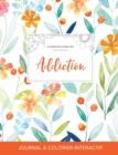 Image for Journal de Coloration Adulte : Addiction (Illustrations de Papillons, Floral Printanier)