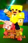 Image for Minecraft : Ultimate Book of Battle Spectacular All-In-One Minecraft Combat Guide.